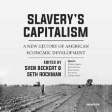 Slavery's Capitalism : A New History of American Economic Development, eAudiobook MP3 eaudioBook