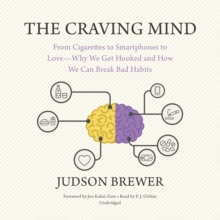 The Craving Mind : From Cigarettes to Smartphones to Love-Why We Get Hooked and How We Can Break Bad Habits, eAudiobook MP3 eaudioBook