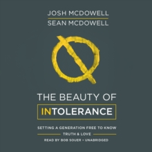 The Beauty of Intolerance : Setting a Generation Free to Know Truth & Love, eAudiobook MP3 eaudioBook