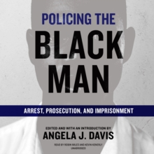 Policing the Black Man : Arrest, Prosecution, and Imprisonment, eAudiobook MP3 eaudioBook