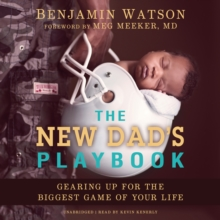 The New Dad's Playbook : Gearing Up for the Biggest Game of Your Life, eAudiobook MP3 eaudioBook