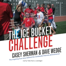 The Ice Bucket Challenge : Pete Frates and the Fight against ALS, eAudiobook MP3 eaudioBook