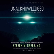 Unacknowledged : An Expose of the World's Greatest Secret, eAudiobook MP3 eaudioBook