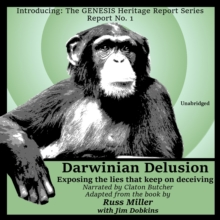 Darwinian Delusion : Exposing the Lies That Keep On Deceiving, eAudiobook MP3 eaudioBook