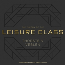 The Theory of the Leisure Class, eAudiobook MP3 eaudioBook