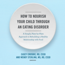 How to Nourish Your Child through an Eating Disorder, eAudiobook MP3 eaudioBook