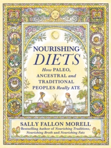 Nourishing Diets : How Paleo, Ancestral and Traditional Peoples Really Ate, EPUB eBook
