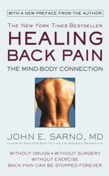 Healing Back Pain (Reissue Edition) : The Mind-Body Connection, Paperback Book