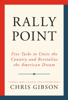 Rally Point : Five Tasks to Unite the Country and Revitalize the American Dream, EPUB eBook