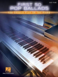 First 50 Pop Ballads You Should Play On The Piano, Paperback / softback Book