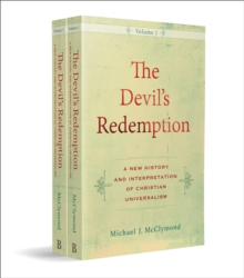 The Devil's Redemption : A New History and Interpretation of Christian Universalism, Paperback / softback Book