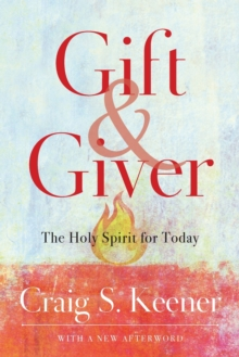 Gift and Giver : The Holy Spirit for Today, Paperback / softback Book