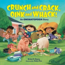 Crunch and Crack, Oink and Whack! : An Onomatopoeia Story, EPUB eBook