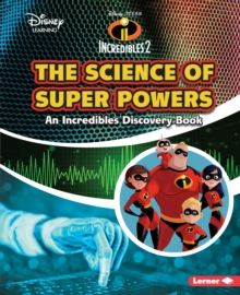 The Science of Super Powers : An Incredibles Discovery Book, EPUB eBook