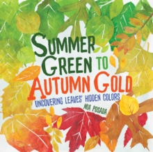 Summer Green to Autumn Gold : Uncovering Leaves' Hidden Colors, EPUB eBook