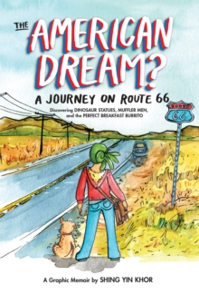 The American Dream? : A Journey on Route 66 Discovering Dinosaur Statues, Muffler Men, and the Perfect Breakfast Burrito, EPUB eBook