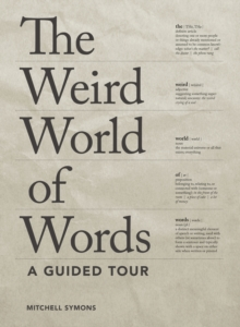 The Weird World of Words : A Guided Tour, EPUB eBook