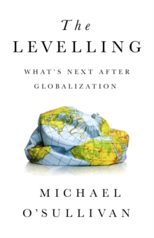 The Levelling : What's Next After Globalization, EPUB eBook