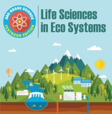 3rd Grade Science: Life Sciences in Eco Systems | Textbook Edition, EPUB eBook