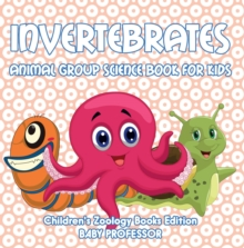 Invertebrates: Animal Group Science Book For Kids | Children's Zoology Books Edition, EPUB eBook