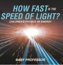 How Fast Is the Speed of Light? | Children's Physics of Energy, EPUB eBook