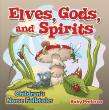 Elves, Gods, and Spirits | Children's Norse Folktales, EPUB eBook
