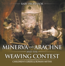 Minerva and Arachne and the Weaving Contest- Children's Greek & Roman Myths, EPUB eBook