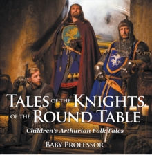 Tales of the Knights of The Round Table | Children's Arthurian Folk Tales, EPUB eBook