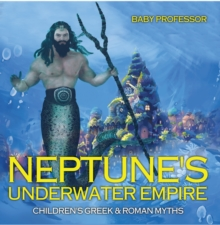 Neptune's Underwater Empire- Children's Greek & Roman Myths, EPUB eBook