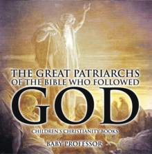 The Great Patriarchs of the Bible Who Followed God | Children's Christianity Books, EPUB eBook