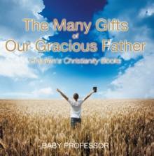 The Many Gifts of Our Gracious Father | Children's Christianity Books, EPUB eBook