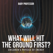 What Will Hit the Ground First? | Children's Physics of Energy, EPUB eBook
