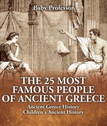 The 25 Most Famous People of Ancient Greece - Ancient Greece History | Children's Ancient History, PDF eBook