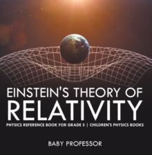 Einstein's Theory of Relativity - Physics Reference Book for Grade 5 | Children's Physics Books, PDF eBook