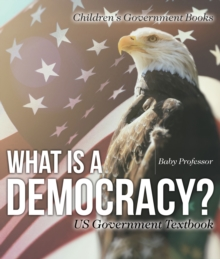 What is a Democracy? US Government Textbook | Children's Government Books, PDF eBook