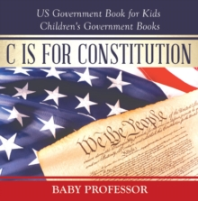 C is for Constitution - US Government Book for Kids | Children's Government Books, EPUB eBook