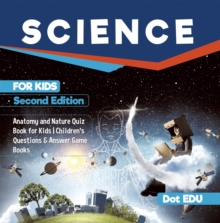Science for Kids Second Edition | Anatomy and Nature Quiz Book for Kids | Children's Questions & Answer Game Books, PDF eBook