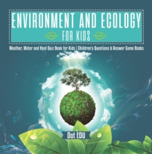 Environment and Ecology for Kids | Weather, Water and Heat Quiz Book for Kids | Children's Questions & Answer Game Books, PDF eBook