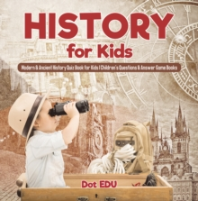 History for Kids | Modern & Ancient History Quiz Book for Kids | Children's Questions & Answer Game Books, PDF eBook