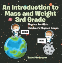 An Introduction to Mass and Weight 3rd Grade : Physics for Kids | Children's Physics Books, PDF eBook