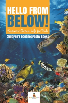 Hello from Below! : Fantastic Ocean Life for Kids | Children's Oceanography Books, EPUB eBook