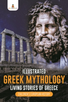 Illustrated Greek Mythology : Living Stories of Greece | Children's European History, EPUB eBook