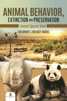 Animal Behavior, Extinction and Preservation : Animal Species Book | Children's Zoology Books, EPUB eBook