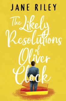 The Likely Resolutions of Oliver Clock, Paperback / softback Book