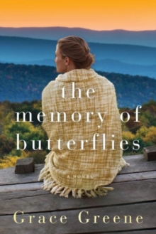 The Memory of Butterflies : A Novel, Paperback Book
