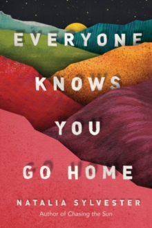 Everyone Knows You Go Home, Paperback Book