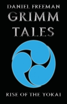 Grimm Tales : Rise of the Yokai, Paperback / softback Book