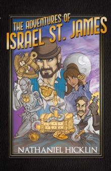 The Adventures of Israel St. James : Historically Epic Short Stories, EPUB eBook