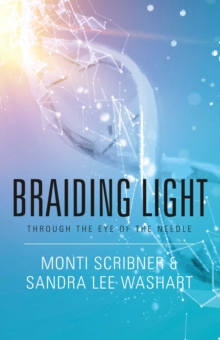 Braiding Light : Through the Eye of the Needle, EPUB eBook