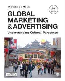 Global Marketing and Advertising : Understanding Cultural Paradoxes, Paperback / softback Book